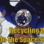 Space: NASA: How To Recycle Water in Space