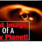 Space: First Confirmed Image of Newborn Planet! New Planet Discovered